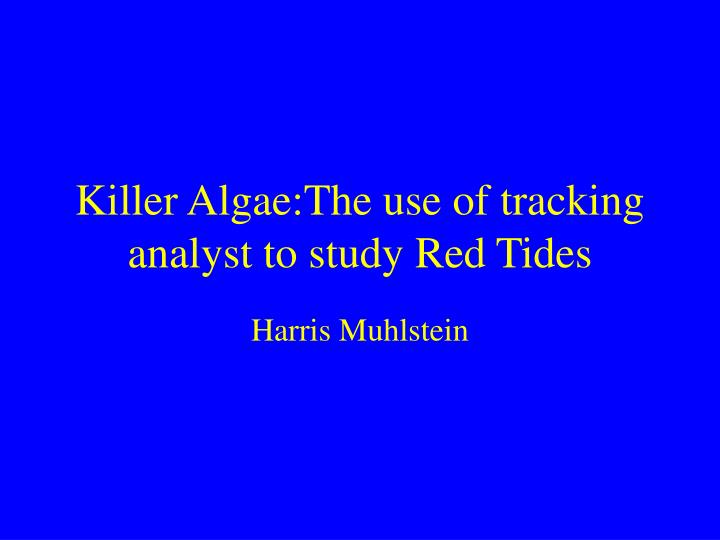 an analysis of the topic of red tides and the blooms of algae Topic research discovery  of mexico and feed the flames of toxic red algae blooms  source for sustaining red tide blooms in situ is large and may help to .