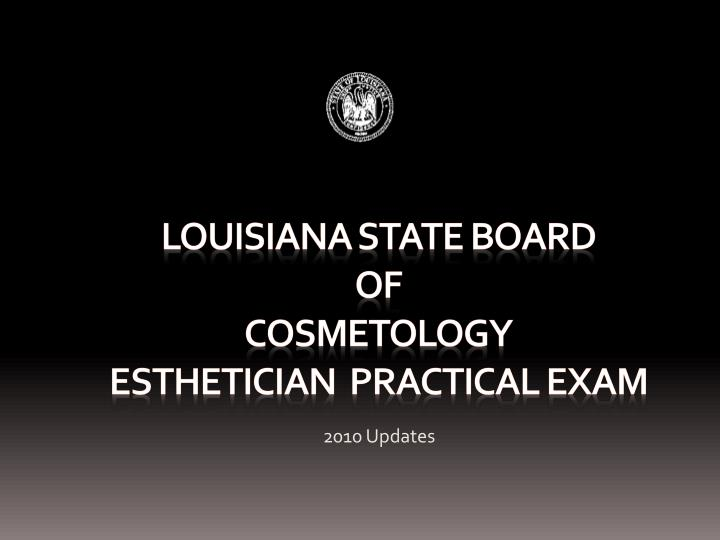 Louisiana state board of cosmetology esthetician practical exam