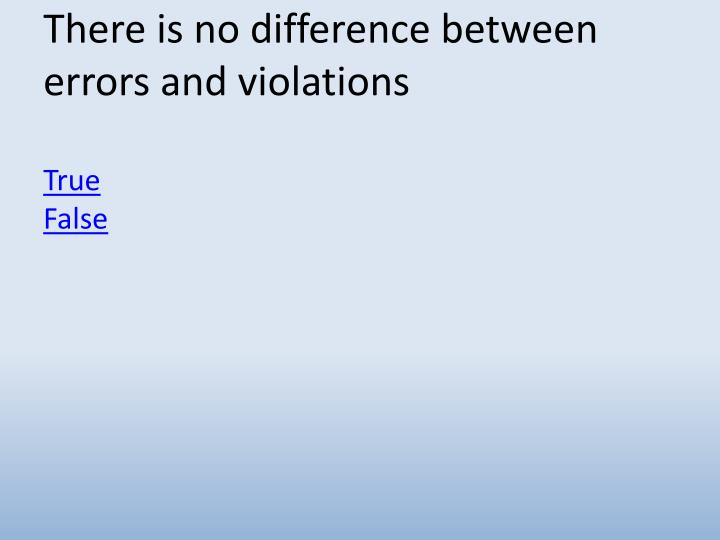 There is no difference between errors and violations