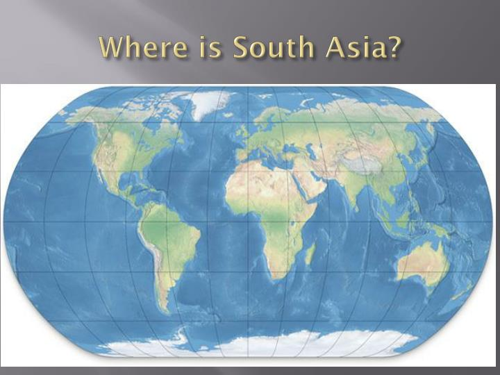 Where is south asia