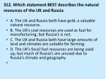 312 which statement best describes the natural resources of the uk and russia