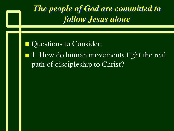 The people of God are committed to follow Jesus alone