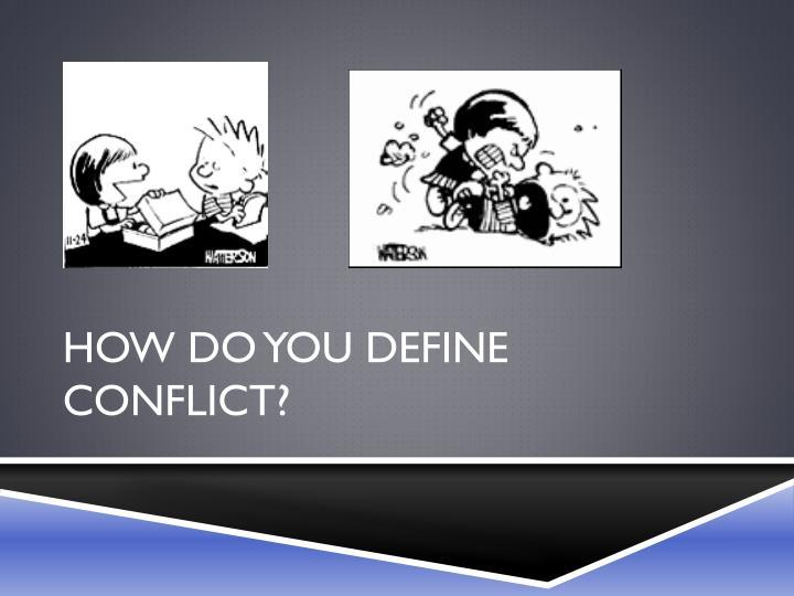 How do you define conflict?