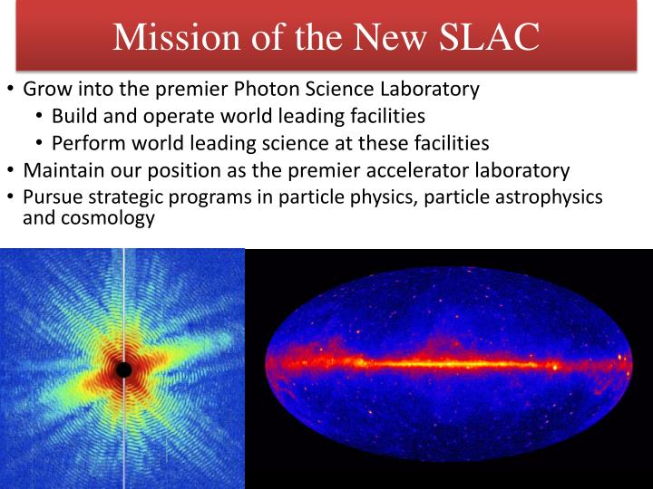 Mission of the New SLAC