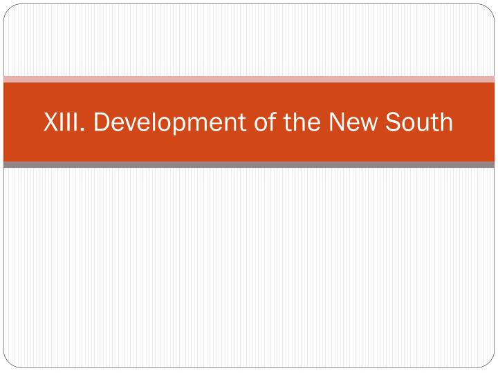 xiii development of the new south n.