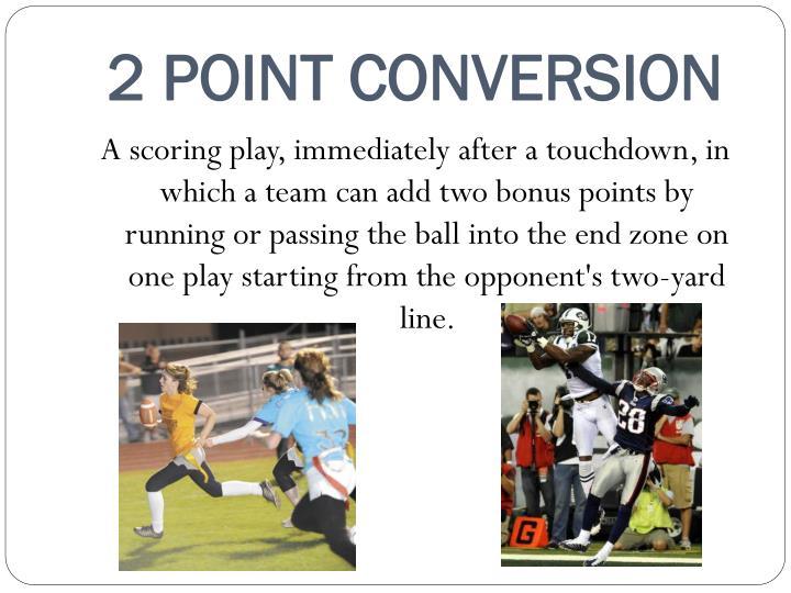 2 POINT CONVERSION