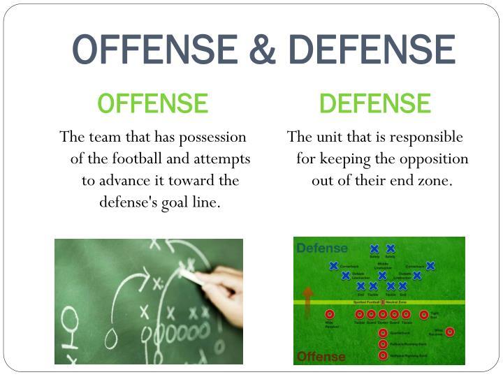 OFFENSE & DEFENSE