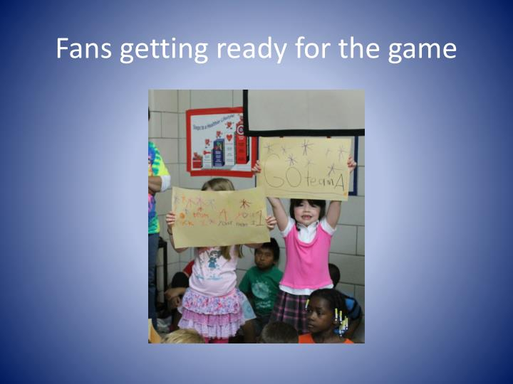 Fans getting ready for the game