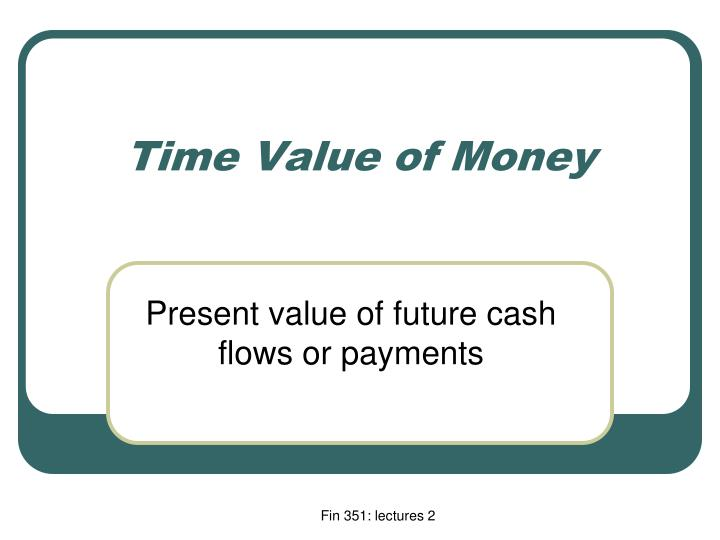 important for financial managers to understand the concept of time value of money Net present value explains time value of money it makes financial and investment mba class time value of money in an extremely important concept.