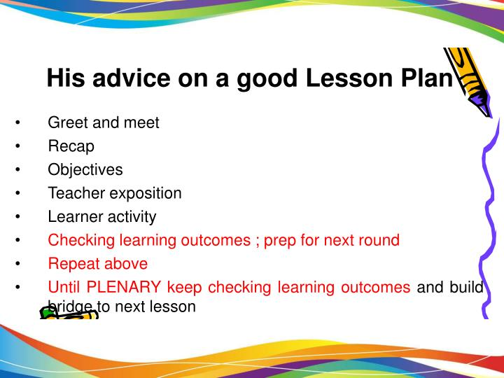 His advice on a good Lesson Plan