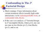 confounding in the 2 k factorial design1