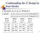 confounding the 2 k design in four blocks2