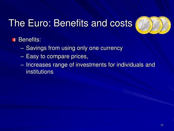 The Euro: Benefits and costs