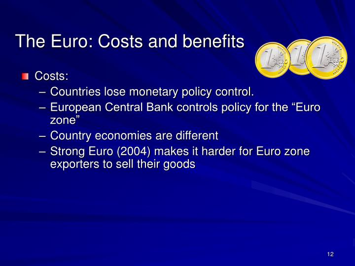 The Euro: Costs and benefits