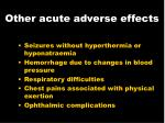 other acute adverse effects
