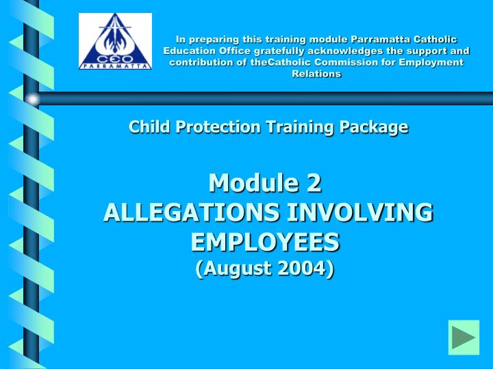 child protection training package module 2 allegations involving employees august 2004 n.