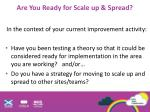 are you ready for scale up spread