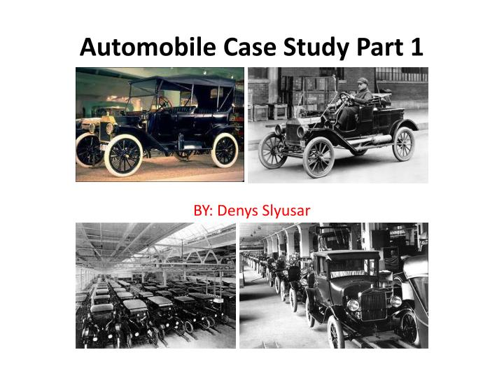 case study of automobile industry The challenge the automotive global supply chain touches nearly every other industry, including steel, plastics, textiles, electronics, and more.