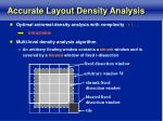 accurate layout density analysis