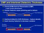 cmp and interlevel dielectric thickness