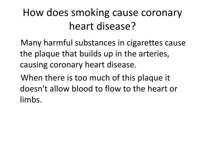 How does smoking cause coronary heart disease?