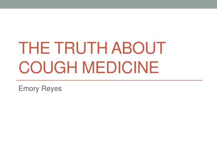 the truth about cough medicine n.