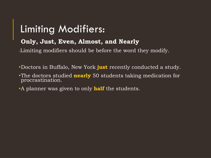 Limiting Modifiers: