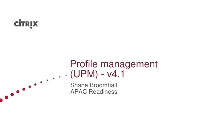 Ppt profile management upm v41 powerpoint presentation id profile management upm v41 toneelgroepblik Choice Image