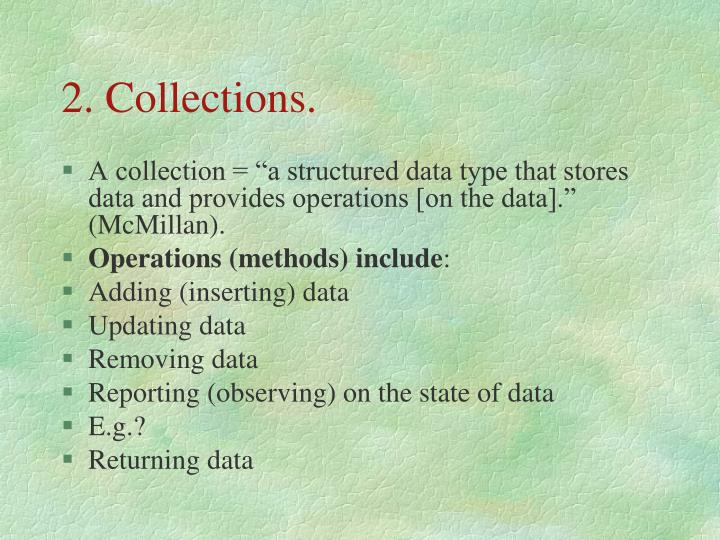 2. Collections.
