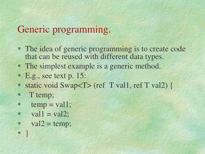 Generic programming.