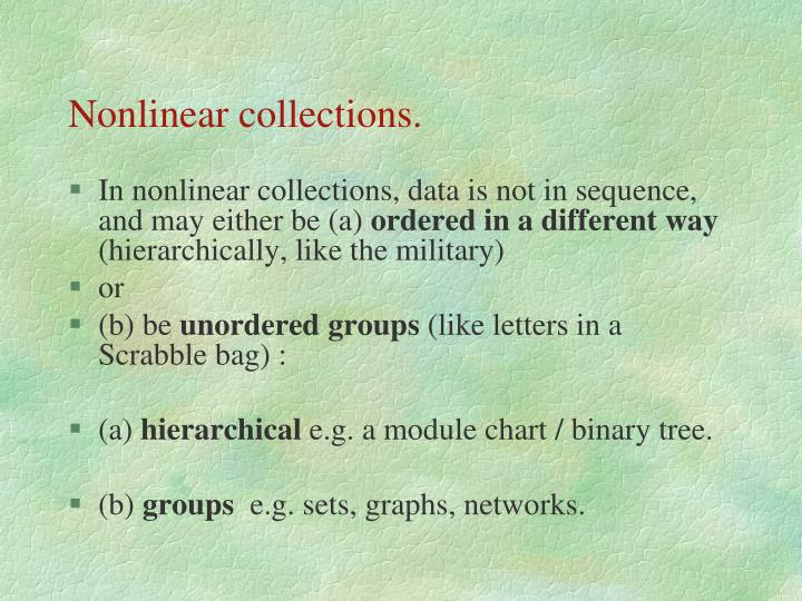 Nonlinear collections.