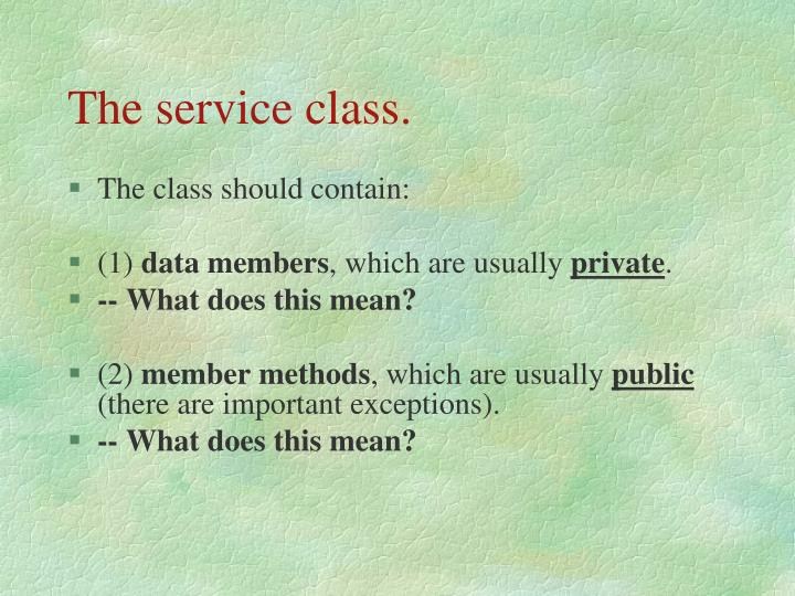 The service class.
