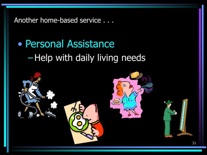 Another home-based service . . .
