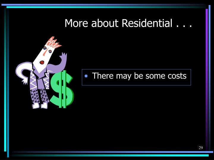 More about Residential . . .