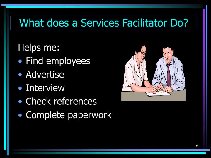 What does a Services Facilitator Do?