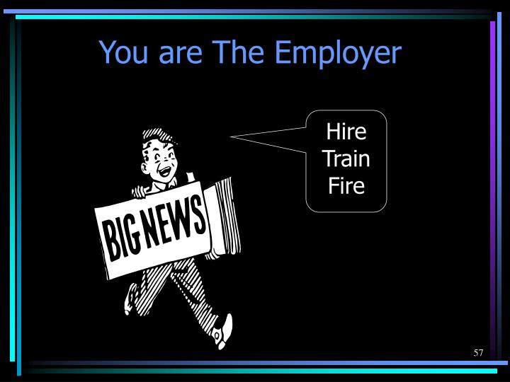 You are The Employer