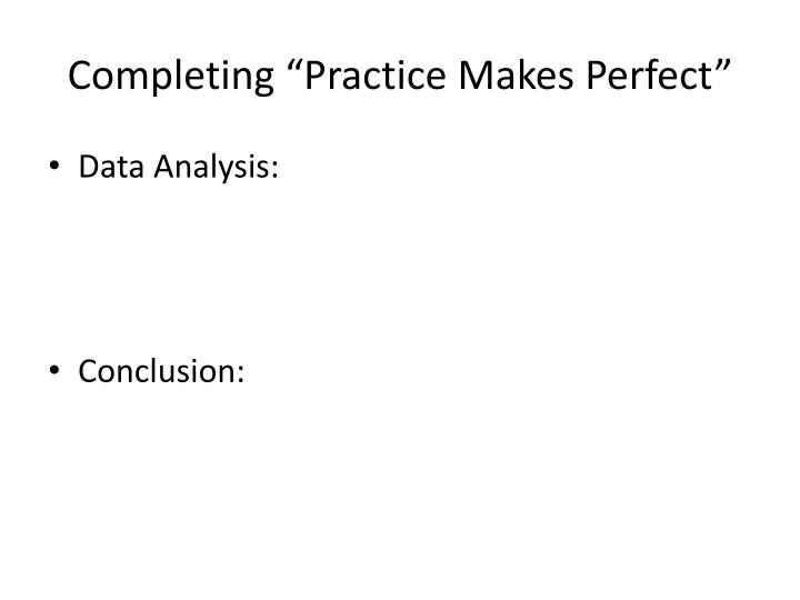 """Completing """"Practice Makes Perfect"""""""