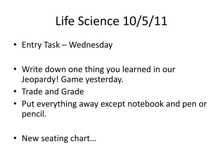 Life Science 10/5/11