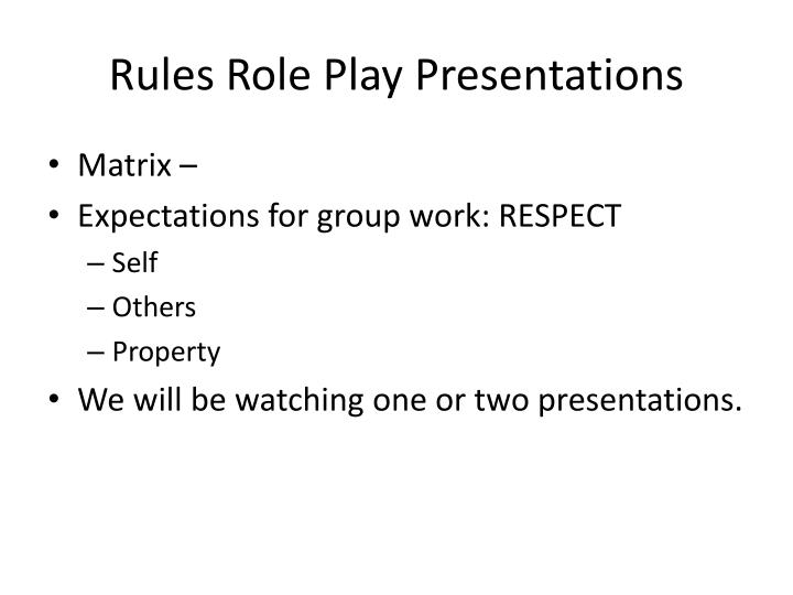 Rules Role Play Presentations