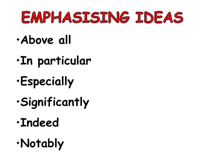 EMPHASISING IDEAS