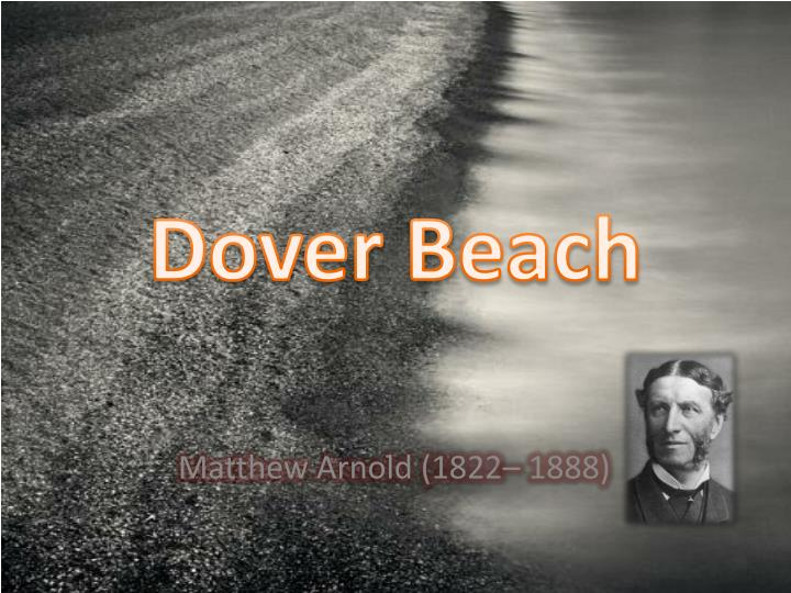 a theme of love in dover beach by matthew arnold Dover beach is a beautiful poem written by a famous poet, matthew arnold from the romantic era the poem is melancholic and pessimistic in nature and shows human misery through the ages.
