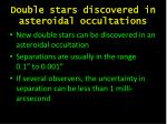 double stars discovered in asteroidal occultations