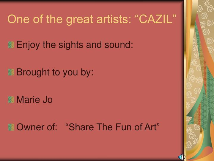 One of the great artists cazil