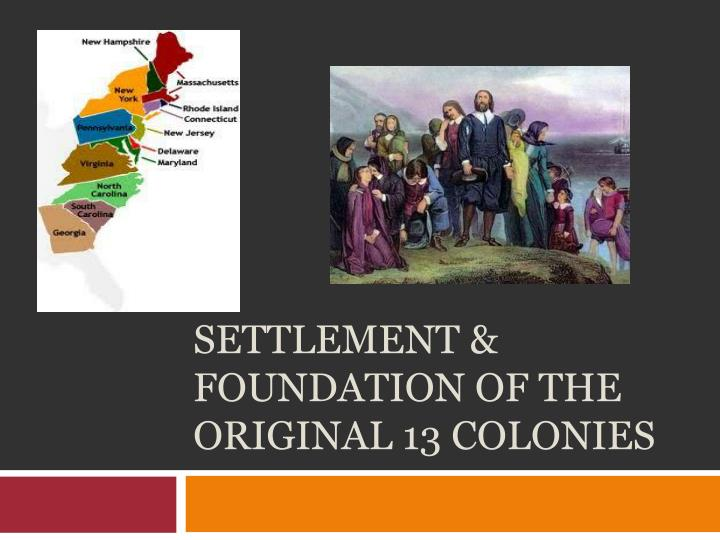 settlement foundation of the original 13 colonies n.