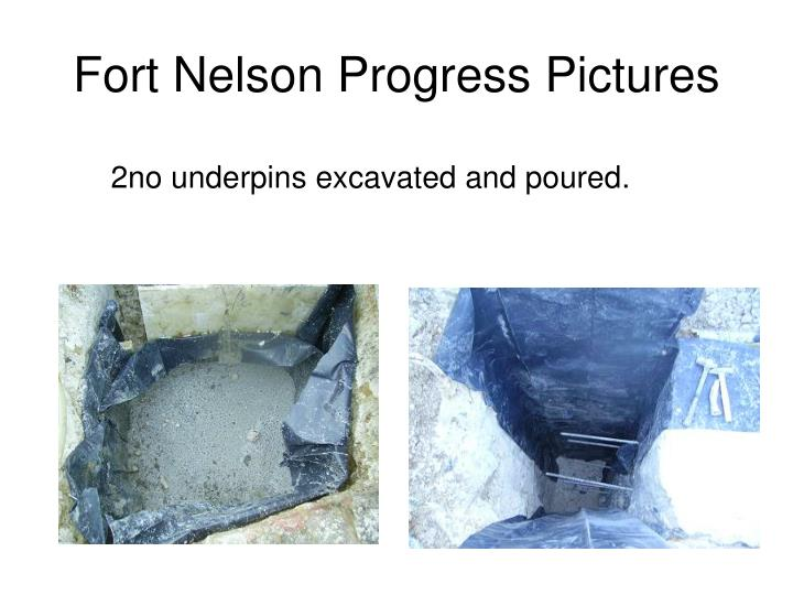 Fort Nelson Progress Pictures