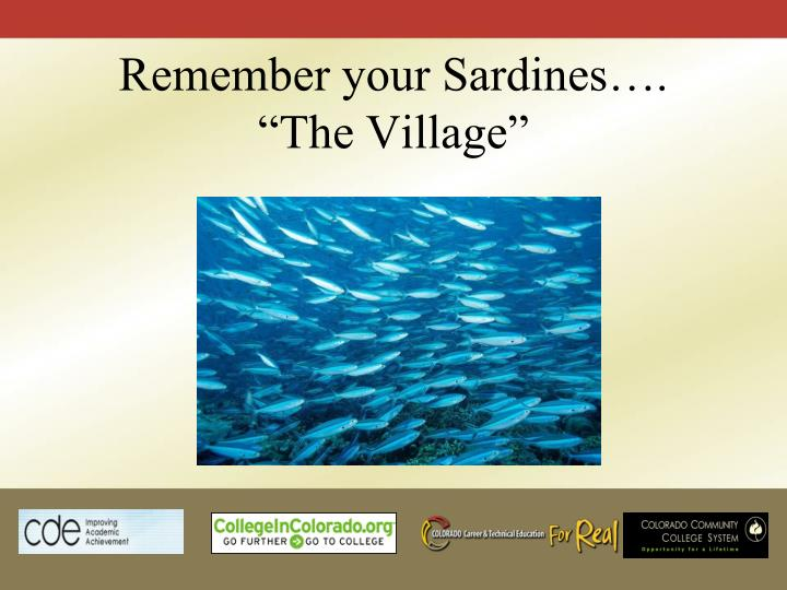 Remember your Sardines….