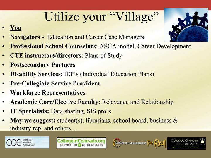 """Utilize your """"Village"""""""