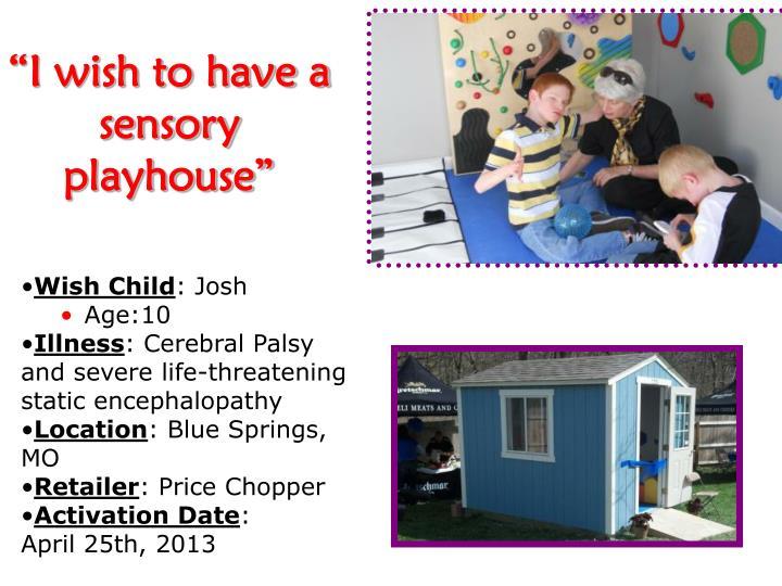 """I wish to have a sensory playhouse"""