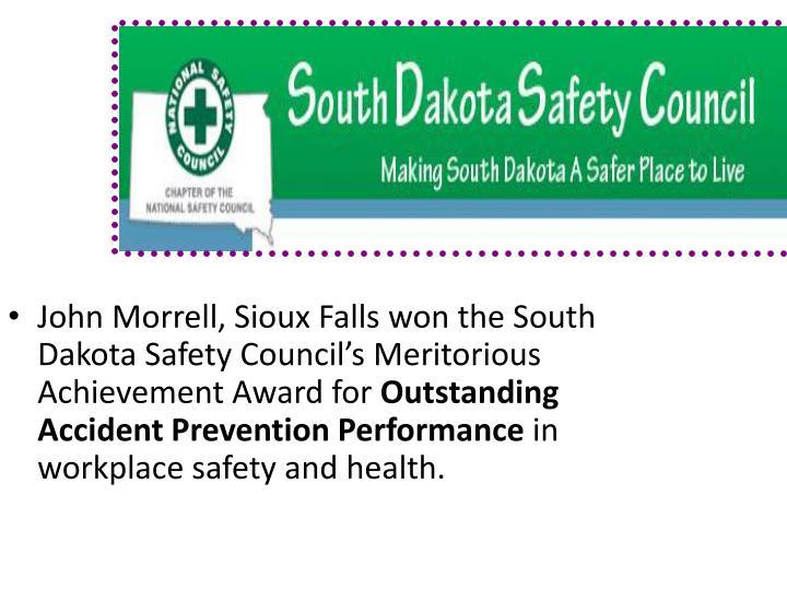 John Morrell, Sioux Falls won the South Dakota Safety Council's Meritorious Achievement Award for