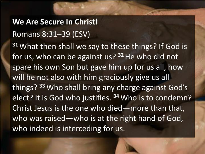 We Are Secure In Christ!
